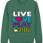 Varsity Green - Changer Sweatshirt - Live love play volleyball #1