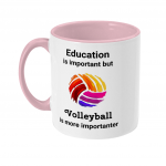 Education is important but Volleyball is more importanter - Colourful Volleyball - Pink Two Toned Mug