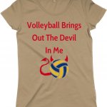Volleyball Brings Out The Devil In Me - N09 Women's Regular Fitted T-shirt - Camel